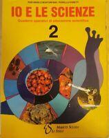 Io e le scienze 2: quaderni operativi di educazione scientifica - ER