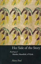 Her Side of the Story: Readings of Mander, Mansfield and Hyde by Mary Paul...