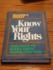 KNOW YOUR RIGHTS AND HOW TO MAKE THEM WORK FOR YOU BY READER'S DIGEST 1996