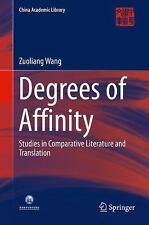 China Academic Library: Degrees of Affinity : Studies in Comparative...