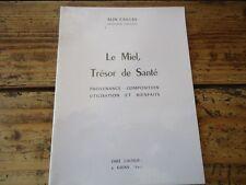APICULTURE CAILLAS LE MIEL TRESOR DE SANTE NATUROPATHIE PROPOLIS GELEE ROYALE