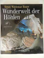 Ernst Waldemar Bauer Wunderwelt der Höhlen