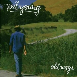 NEIL YOUNG - OLD WAYS UK CD * NEW & SEALED *