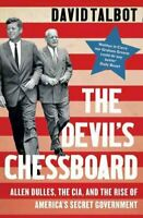 The Devil's Chessboard Allen Dulles, the CIA, and the Rise of A... 9780008159689