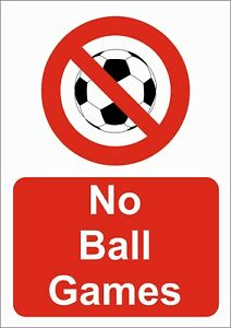 NO BALL GAMES   A5/A4/A3 STICKER OR FOAMEX SIGN WEATHERPROOF PROHIBITION SIGN