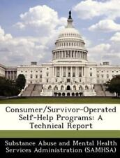Consumer/Survivor-Operated Self-Help Programs: A Technical Report (Paperback or