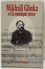 Mikhaïl Glinka et la musique russe Mémoires lettres souvenirs 1986