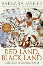 Red Land, Black Land : Daily Life in Ancient Egypt by Barbara Mertz (2009,...