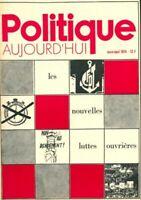 Politique aujourd'hui 3/4 1974 : Les nouvelles luttes ouvrières - Coll - 2369296