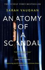 Anatomy of a Scandal: The Sunday Times bestseller everyone ... by Vaughan, Sarah