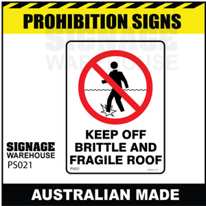 PROHIBITION SIGN - PS021 -  KEEP OFF BRITTLE AND FRAGILE ROOF