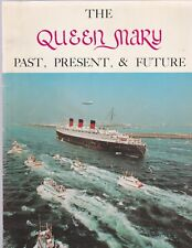 The Queen Mary Past, Present, And Future,1967, Auto'D By The Author Leo Greene