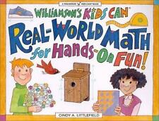 Real-World Math for Hands-On Fun! (Williamson Kids Can Books) Littlefield, Cynt