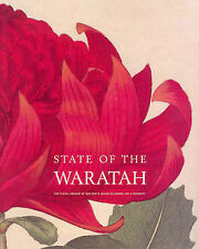 THE STATE OF THE WARATAH - Floral Emblem of NSW in Legend, Art & Industry