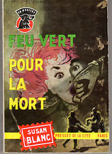 UN MYSTERE 605 FEU VERT POUR LA MORT (SUSAN BLANC) 1962 TBE