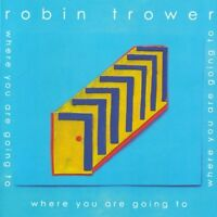 Robin Trower - Where You Are Going To [CD]
