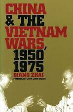 China and the Vietnam Wars, 1950-1975 (The New Cold War History) by Qiang Zhai