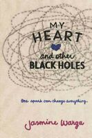 My Heart and Other Black Holes, Paperback by Warga, Jasmine, Like New Used, F...