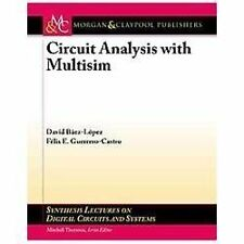 Circuit Analysis with Multisim by David Baez-Lopez and Felix F....