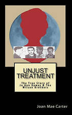 NEW Unjust Treatment: The True Story of Jo Ann Dewey & The Wilson Brothers