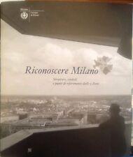 RICONOSCERE MILANO ARCHITETTURA/URBANISTICA AA.VV. COMUNE MILANO 2009