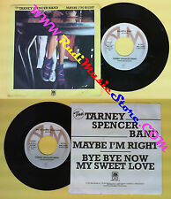 LP 45 7''TARNEY SPENCER BAND Maybe i'm right Bye bye now sweet love no*cd mc dvd