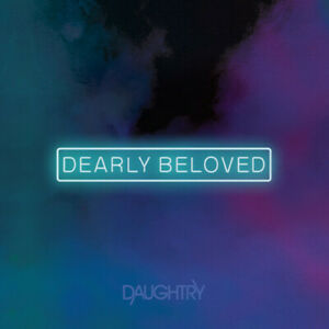 Daughtry - Dearly Beloved  (CD) sealed