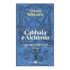 LIBRO CABBALÀ E ALCHIMIA. SAGGI SUGLI ARCHETIPI COMUNI - ARTURO SCHWARZ