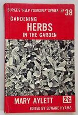 Gardening Herbs in the Garden by Mary Aylett 1955 first edition