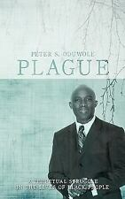 Plague : A Perpetual Struggle in the Lives of Black People by Peter S....