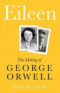 Eileen: The Making of George Orwell, Topp 9781783527083 Fast Free Shipping*.