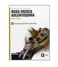 Rosa fresca aulentissima vol.2, ed.Gialla LOESCHER scuola cod:9788858301012