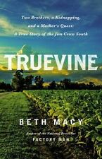 Truevine: Two Brothers, a Kidnapping, and a Mother's Quest: A True Story of the