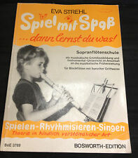 Eva Strehl: Spiel mit Spaß .....dann lernst du was! Sopranflötenschule