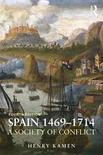 Spain, 1469-1714: A Society of Conflict by Kamen, Henry