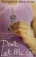 Don't Let Me Go by Catherine Ryan Hyde BRAND NEW BOOK (Paperback, 2011)