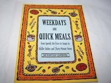Weekdays Are Quick Meals: From Speedy Stir-Fires to Soups to Skillet Dishes an..