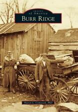 Burr Ridge (Illinois) by Sharon L. Comstock (2015) Images of America Series