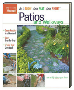 Patios and Walkways Do It Now, Do It Fast, Do It Right by Taunton Press (PB)