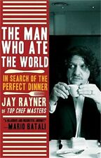 The Man Who Ate the World: In Search of the Perfect Dinner (Paperback or Softbac