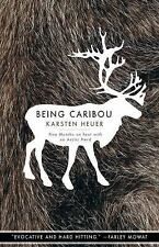 Being Caribou: Five Months on Foot with an Arctic Herd: By Heuer, Karsten.. NEW