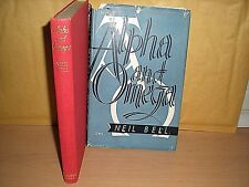 Alpha and Omega  BELL, Neil  Published by Robert Hale Limited (1946) 1st edition
