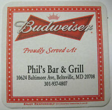 BUDWEISER Beer COASTER, Mat, Proudly Served At PHIL'S BAR & GRILL, MARYLAND 2015