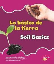 Lo básico de la tierra/Soil Basics (Lo básico de la naturaleza/Nature Basics)