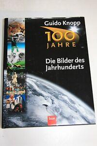 """NEU Buch """"100 Jahre-Die Bilder des Jahrhunderts"""", Guido Knopp,Chronik,Centennial"""