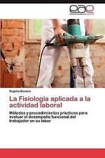 La Fisiología aplicada a la actividad laboral: Métodos y procedimientos práct