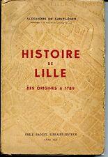 HISTOIRE DE LILLE DES ORIGINES A 1789 - Alexandre de Saint-Léger 1942