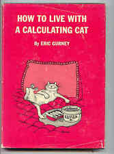 HOW TO LIVE WITH A CALCULATING CAT ERIC GURNEY SIGNED copy BY AUTHOR HCDJ 1962