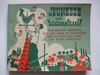 """Livre Scoutisme """"jeunesse qui reconstruit"""" Témoignages impartial.......1946"""