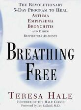 Breathing Free: The Revolutionary 5-Day Program to Heal Asthma, Emphysema,